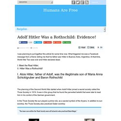 Adolf Hitler Was a Rothschild: Evidence!