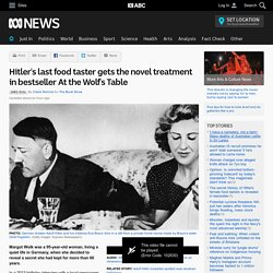 Hitler's last food taster gets the novel treatment in bestseller At the Wolf's Table