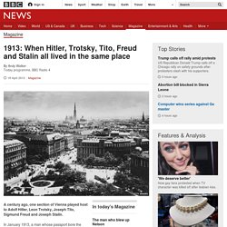 1913: When Hitler, Trotsky, Tito, Freud and Stalin all lived in the same place