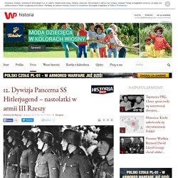 12. Dywizja Pancerna SS Hitlerjugend – nastolatki w armii III Rzeszy