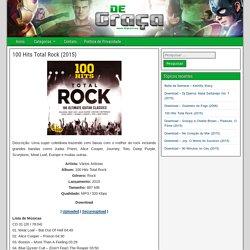 100 Hits Total Rock (2015) - De Graça é Mais Gostoso