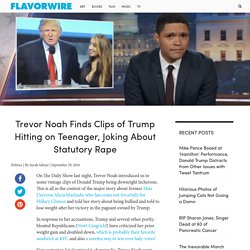 Trevor Noah Finds Clips of Trump Hitting on Teenager, Joking About Statutory Rape