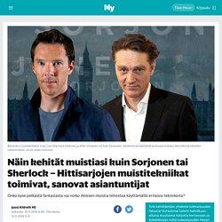 Näin kehität muistiasi kuin Sorjonen tai Sherlock – Hittisarjojen muistitekniikat toimivat, sanovat asiantuntijat - Nyt.fi