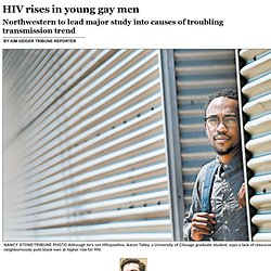 HIV rises in young gay men Chicago Tribune 6/20/14