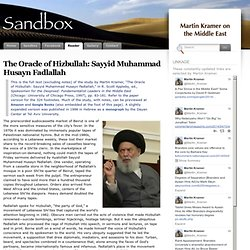 The Oracle of Hizbullah: Sayyid Muhammad Husayn Fadlallah | Martin Kramer on the Middle East