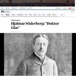 """Hjalmar Söderberg: """"Doktor Glas"""""""