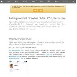 Få hjälp med att hitta dina bilder i iOS8 eller senare - Apple-support