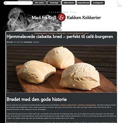 Hjemmelavede ciabatta brød – perfekt til café-burgeren / Grill & Kokkerier