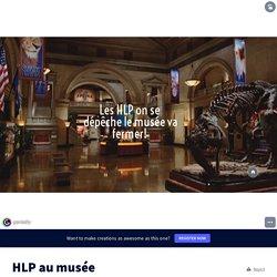 HLP au musée par chretienisa sur Genially