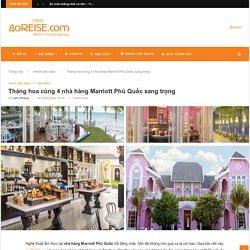 Thăng hoa cùng 4 nhà hàng Marriott Phú Quốc sang trọng