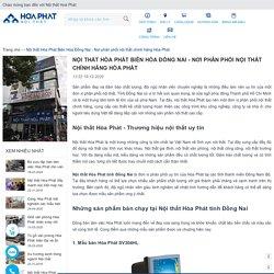 Nội thất Hòa Phát Biên Hòa Đồng Nai - Nơi phân phối nội thất chính hãng Hòa Phát