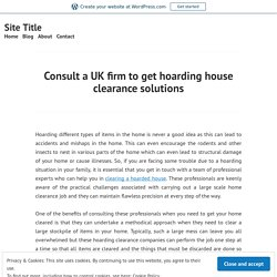 Consult a UK firm to get hoarding house clearance solutions