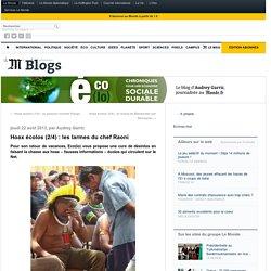 Hoax écolos (2/4) : les larmes du chef Raoni