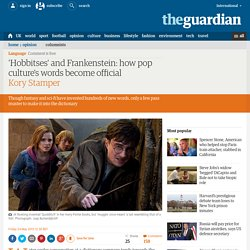 'Hobbitses' and Frankenstein: how pop culture's words become official