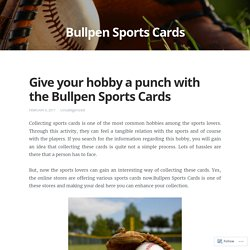 Give your hobby a punch with the Bullpen Sports Cards