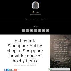 Hobbylink Singapore: Hobby shop in Singapore for wide range of hobby items - Lukirmart