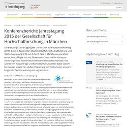 Konferenzbericht: Jahrestagung 2016 der Gesellschaft für Hochschulforschung in München