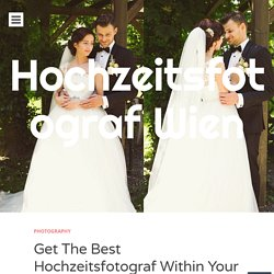 Get The Best Hochzeitsfotograf Within Your Budget; Search Internet!