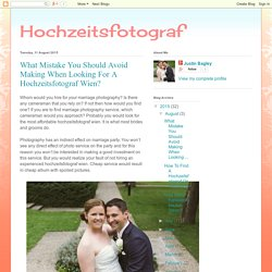 What Mistake You Should Avoid Making When Looking For A Hochzeitsfotograf Wien?