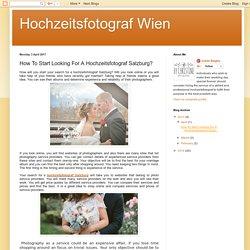 How To Start Looking For A Hochzeitsfotograf Salzburg?