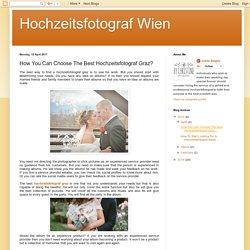How You Can Choose The Best Hochzeitsfotograf Graz?