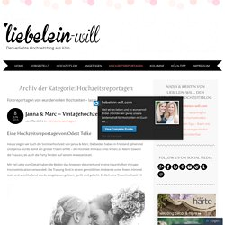 liebelein-will - Der verliebte Hochzeitsblog mit vielen Ideen und Inspirationen rund um das Thema Hochzeit