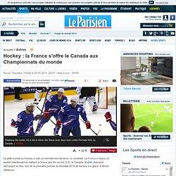 Hockey : la France s'offre le Canada aux Championnats du monde