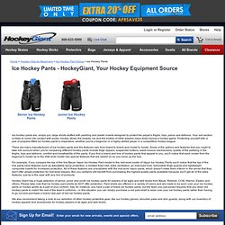 Ice Hockey Pants - HockeyGiant, Your Hockey Equipment Source