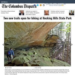 Two new trails open for hiking at Hocking Hills State Park - News - The Columbus Dispatch - Columbus, OH