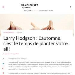 Larry Hodgson : L'automne, c'est le temps de planter votre ail! - Les Radieuses