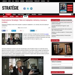 Hodnotenie Stratégií: Toto sú najlepšie reklamy mesiaca (video)