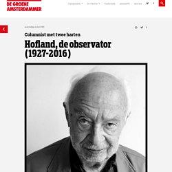 Hofland, de observator (1927-2016)