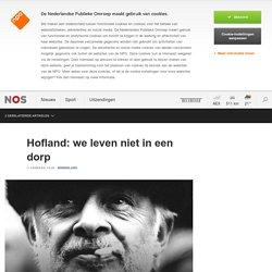 Hofland: we leven niet in een dorp
