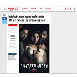 Charitraheen, a popular web series