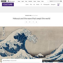 Hokusai and the wave that swept the world - BBC Culture