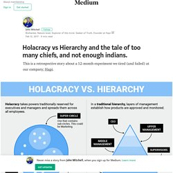 Holacracy vs Hierarchy and the tale of too many chiefs, and not enough indians.