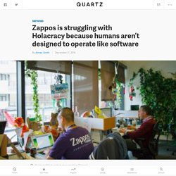 Why isn't Holacracy working at Zappos? — Quartz