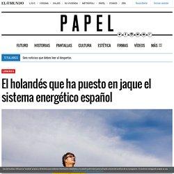 El holandés que ha puesto en jaque el sistema energético español