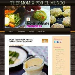 Salsa holandesa. Receta francesa con Thermomix « Thermomix en el mundo
