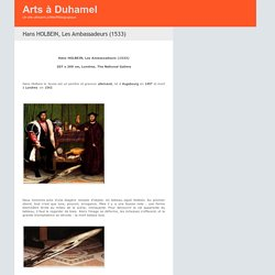 Hans HOLBEIN, Les Ambassadeurs (1533) - Arts à Duhamel