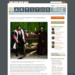 """A closer look at Hans Holbein's """"The Ambassadors"""""""