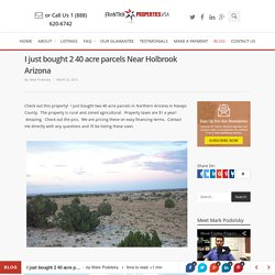 I just bought 2 40 acre parcels Near Holbrook Arizona - Frontier Properties USA