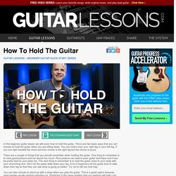 How To Hold The Guitar - Beginner Guitar Lessons