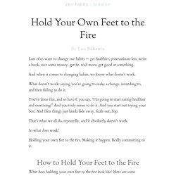 Hold Your Own Feet to the Fire