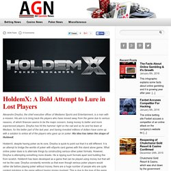 HoldemX: A Bold Attempt to Lure in Lost Players — Gambling News
