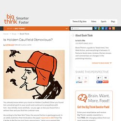 Is Holden Caulfield Obnoxious? | Book Think