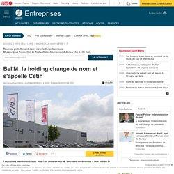 Bel'M: la holding change de nom et s'appelle Cetih