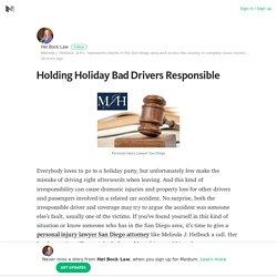 Holding Holiday Bad Drivers Responsible – Hel Bock Law – Medium
