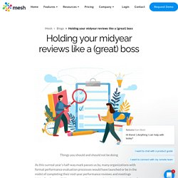 Holding your midyear reviews like a (great) boss - Mesh