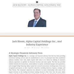 Jack Bloom, Alpha Capital Holdings Inc., And Industry Experience